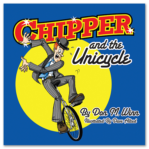 The cover of the picture book Chipper and the Unicycle by Don M. Winn, showing Chipper learning to ride a unicycle and learning perseverance.