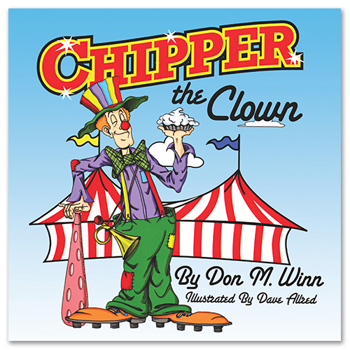 Cover of the picture book Chipper the Clown by Don M. Winn showing Chipper in big shoes and red nose with a whiffle bat and cream pie.